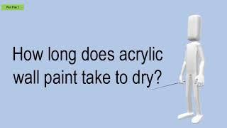 How Long Does Acrylic Wall Paint Take To Dry?