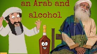 Sadhguru shares a funny story:What happened when an Arab drank Wine||Say no to alcohol