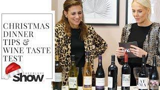 Christmas Dinner Tips Plus Affordable Wine Taste Test | SheerLuxe Show