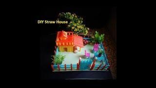 How to make Straw House || DIY House || Mini House