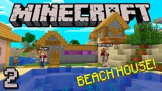 My Minecraft Girlfriend - BEACH HOUSE BUILD! (#2)