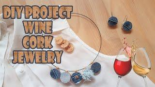 * HOW TO MAKE THE WINE CORK JEWELRY * DIY PROJECT
