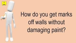 How Do You Get Marks Off Walls Without Damaging Paint?