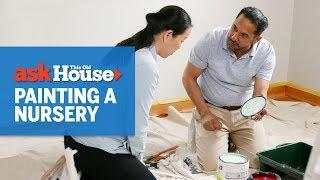 How to Paint a Nursery | Ask This Old House