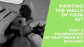 05. Painting the Walls - How to Build a Craftsman Model Railroad Kit