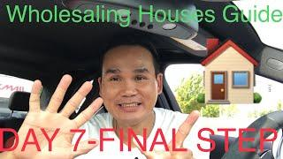 Step By Step How To Virtually Wholesaling Houses- Day /Final Step