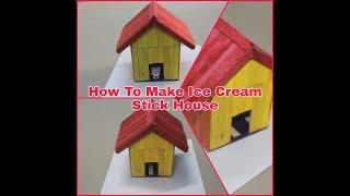 How To Make Ice Cream Stick House
