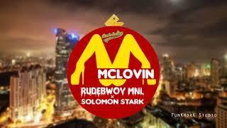 McLovin - Rudebwoy MNL x Solomon Stark (Audio)