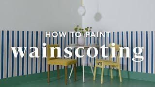 How To Paint (Faux) Wainscoting