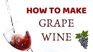 Home Made Red Wine Recipe using Fresh Black Grapes!