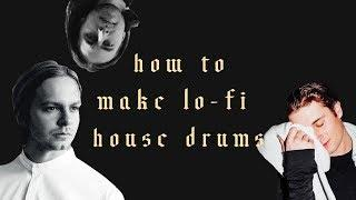 How To Make Lo-Fi House Drums Like Mall Grab, DJ Seinfeld, and DJ Boring
