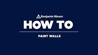 How to Paint Interior Walls | Benjamin Moore