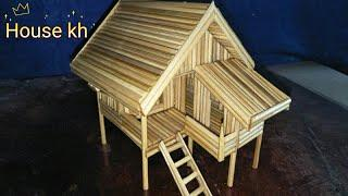 How to make wooden stick house Style Khmer - House kh