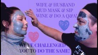 HUSBAND & WIFE MUD MASK  WHILE DRINKING WINE CHALLENGE & A BONUS Q&A | DEBRA GIROUX