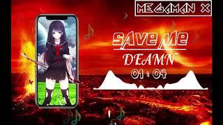 「Nightcore」Save me - DEAMN【 Lyrics 】✔