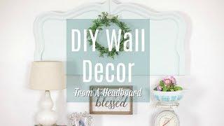 DIY Wall Decor - How To Turn A Antique Headboard Into Wall Decor