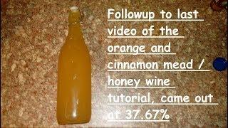 37.67% Orange and cinnamon mead / honey wine followup video