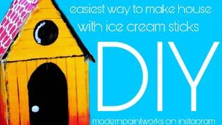 DIY:Easiest way to make HOUSE with ice cream sticks