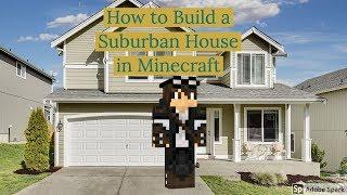 How To Make A Big Suburban House In Minecraft