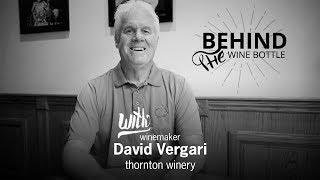 Behind the Wine Bottle with David Vergari