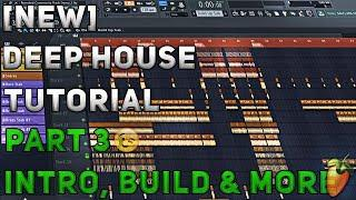 How To Make Deep House/Remix | FL Studio 12 | 2018 [Tutorial Part 3] (Intro & Build)
