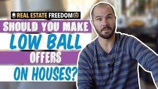 How To Make A Low-Ball Offer On A House