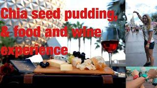 How to make low carb chia seed pudding and my food and wine experience
