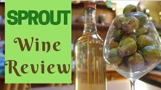 Sprout wine - Taste test and review!