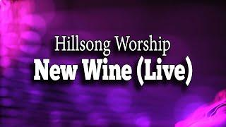 New Wine (live) | Hillsong Worship | Lyrics | Lyric Video