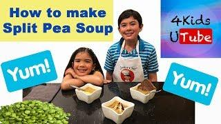 Savory Split Pea Soup with Ham and Sausage | Cute Half Ukrainian Kids Cook Pea Soup | Fun Bloopers