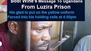 Bobi Wine's Message From Luzira Prison To Ugandans