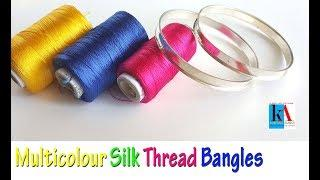 How to make multicolour Silk Thread Bangles || Latest Model Silk Thread Bangles