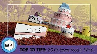 Top 10 Tips Visiting the 2018 Epcot Food & Wine Festival, Walt Disney World