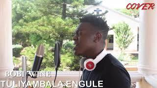 TULIYAMBALA ENGULE-BOBI WINE COVER VIDEO HD 2019