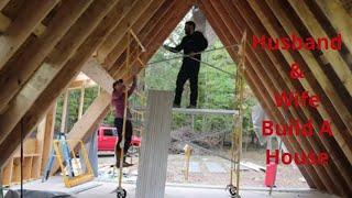 #12 Are We Building A Wind Tunnel Or House? : Closing In The Back Of The A-Frame