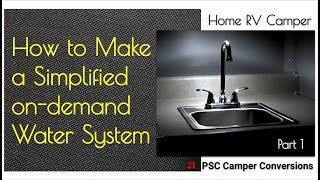 Make Simplified On-Demand Water System-Tiny House, RV, Van, Camper, Build, Kindred, Flojet Triplex