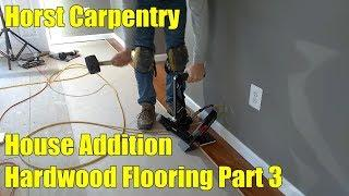 House Addition | Hardwood Flooring Part 3 | Day 66