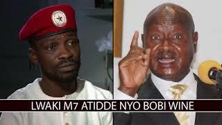 Lwaki M7 atidde nyo Bobi Wine