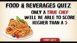 Food & Beverages Quiz - Are you a true chef?