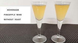 How To Make Pineapple Wine Without Yeast/Homemade Pineapple Wine/വൈൻ കൂട്ട്  വൈൻ