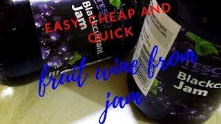 cheap, easy fruit wine made from blackcurrant jam