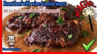 Roast Beef Recipe in the Oven with Wine Gravy