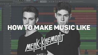 HOW TO MAKE MUSIC LIKE MERK & KREMONT (Funky House)