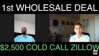 Subscriber First Wholesale Deal Interview #17: Made $2,500 From Calling Zillow