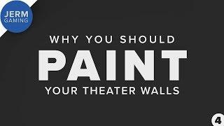 Why you should paint your home theater walls a dark color - Episode 4