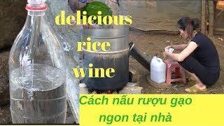 Cách nấu rượu gạo ngon tại nhà || How to make delicious rice wine at home