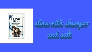 How to make slime with clinic plus shampoo and salt