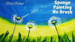 Sponge Painting | No Brush | Painting for beginners | Dandelion | Art Painting
