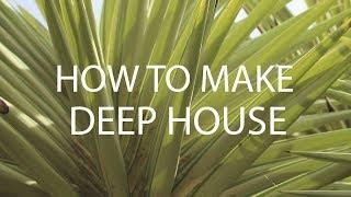 HOW TO MAKE A SPOTIFY'S HIT - DEEP HOUSE