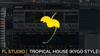 How To Make Tropical House (Kygo Style)+FLP